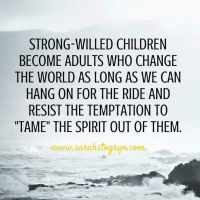 Voice of a Strong-willed Child