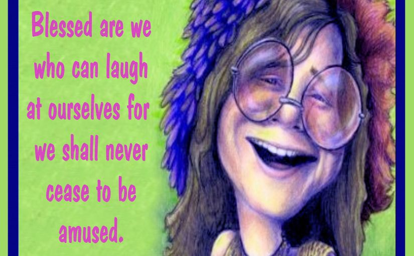 Laugh at Yourself! It Takes the Sting out ofStupid