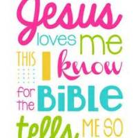 Jesus Loves Me, This I Know . . .