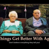 Cheer Up! Old Age Will Be Over Before You Know it!